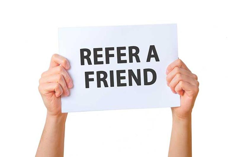 Ask your friends for their referrals